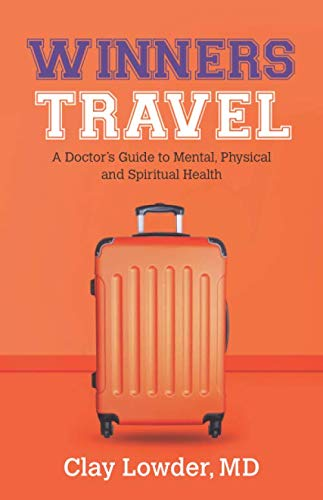 Winners Travel: A Doctor's Guide to Mental, Physical, and Spiritual Health