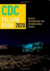 CDC Yellow Book 2020: Health Information for International Travel
