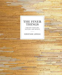 The Finer Things: Timeless Furniture, Textiles, and Details